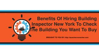 Benefits Of Hiring Building Inspector New York To Check The Building You Want To Buy