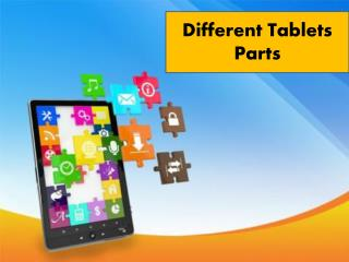 Differnt Tablet Parts