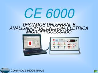CE 6000 TESTADOR UNIVERSAL E ANALISADOR DE ENERGIA EL TRICA MICROPROCESSADO