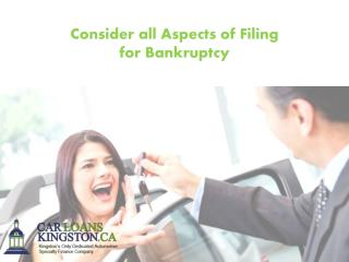 Consider all Aspects of Filing for Bankruptcy