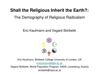 Shall the Religious Inherit the Earth:  The Demography of Religious Radicalism