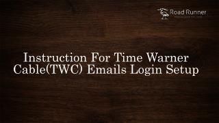 Instruction for Time Warner Cable (TWC) Emails Login Setup