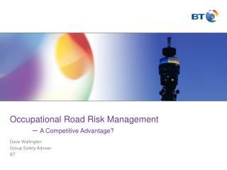 Occupational Road Risk Management     A Competitive Advantage