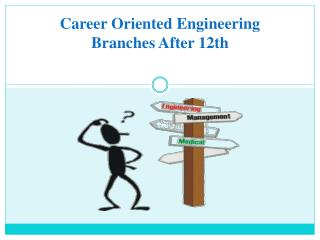 Career Oriented Engineering Branches after 12th
