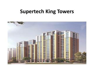 Supertech King Towers Offers Luxurious Apartment in Noida