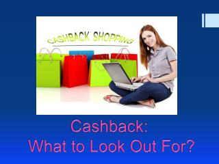Cashbacks: What to Look Out For?