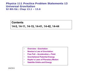 Physics 111 Practice Problem Statements 13 Universal Gravitation SJ 8th Ed.: Chap 13.1   13.6