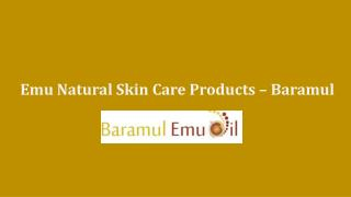Emu Natural Skin Care Products - Baramul