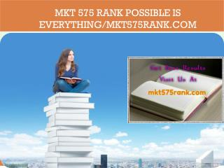 MKT 575 RANK Possible Is Everything/mkt575rank.com