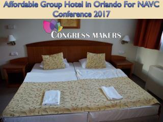 Affordable Group Hotel in Orlando For NAVC Conference 2017