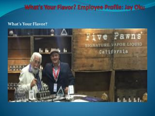 What's Your Flavor? Employee Profile: Jay Oku