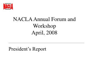NACLA Annual Forum and Workshop  April, 2008