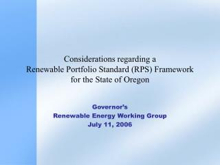 Considerations regarding a  Renewable Portfolio Standard RPS Framework for the State of Oregon