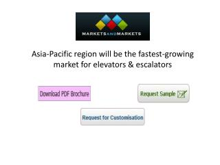 Asia-Pacific region will be the fastest-growing market for elevators & escalators