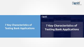 7 Key Characteristics of Testing Bank Applications