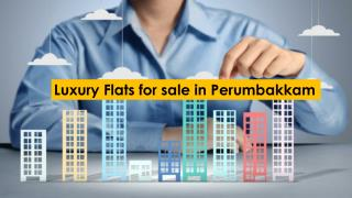 Luxury Flats for sale in Perumbakkam