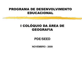 I COL QUIO DA  REA DE GEOGRAFIA  PDE