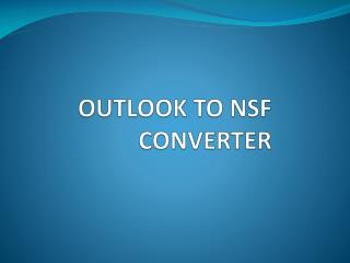 OUTLOOK OST TO NSF CONVERTEr tool