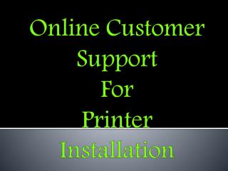 Online Customer Support For Printer Installation