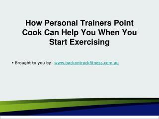 How Personal Trainers Point Cook Can Help You When You Start Exercising
