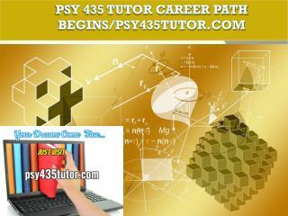 PSY 435 TUTOR Career Path Begins/psy435tutor.com