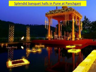 Splendid banquet halls in Pune at Panchgani