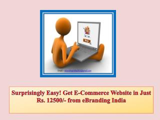 Surprisingly Easy! Get E-Commerce Website in Just Rs. 12500/- from eBranding India