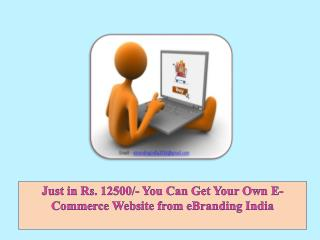 Just in Rs. 12500/- You Can Get Your Own E-Commerce Website from eBranding India