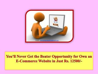 You'll Never Get the Beater Opportunity for Own an E-Commerce Website in Just Rs. 12500/-