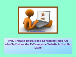 Prof. Prakash Bhosale and Ebranding India Are Able To Deliver the E-Commerce Website in Just Rs. 12500/-