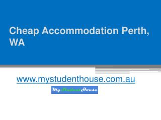 Cheap Accommodation Perth, WA - www.mystudenthouse.com.au