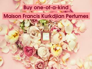 Buy one-of-a-kind Maison Francis Kurkdjian Perfumes