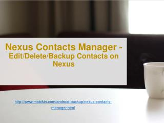 Nexus Contacts Manager - Edit/Delete/Backup Contacts on Nexus