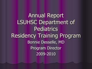 Annual Report  LSUHSC Department of Pediatrics Residency Training Program