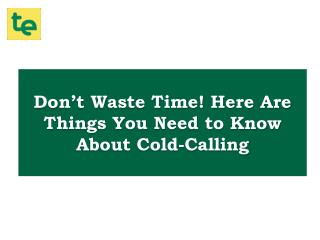 Cold Calling Doesn't Have To Be Hard. Check These 6 Tips