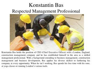Konstantin Bas - Respected Management Professional