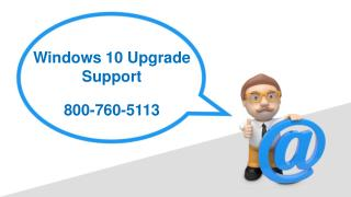 800-760-5113 – Get Solution for Windows 10 Upgrade