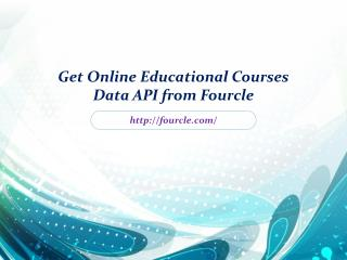 Get Online Educational Courses Data API from Fourcle
