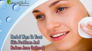 Herbal Ways To Treat Skin Problems And Reduce Acne Outbreak