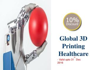Discount on 3D Printing Healthcare – Valid upto 31st Dec 2016