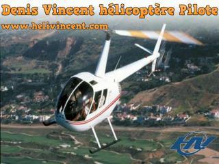Denis Vincent h�licopt�re Pilote