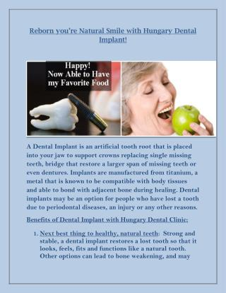 Reborn you're Natural Smile with Hungary Dental Implant!