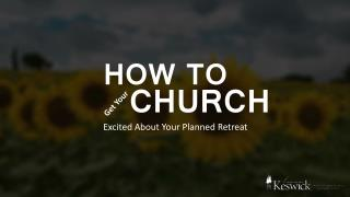 How to Get Your Church Excited About Your Planned Retreat