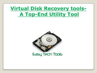 Virtual Disk Recovery tools- A Top-End Utility Tool