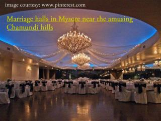 Marriage halls in Mysore near the amusing Chamundi hills
