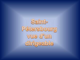 Saint-P tersbourg  vue d un dirigeable