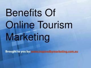 Benefits Of Online Tourism Marketing