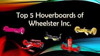 Top 5 Hoverboards of Wheelster Inc.