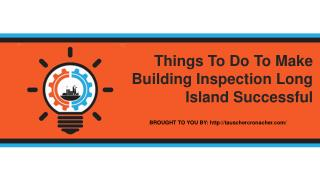 Things To Do To Make Building Inspection Long Island Successful
