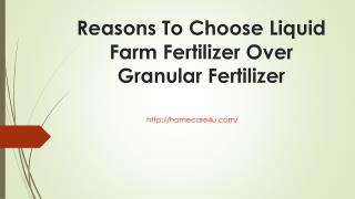 Reasons To Choose Liquid Farm Fertilizer Over Granular Fertilizer